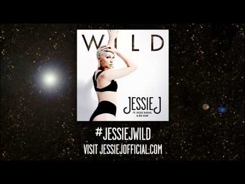 Jessie J  - Wild Ft. Big Sean & Dizzee Rascal