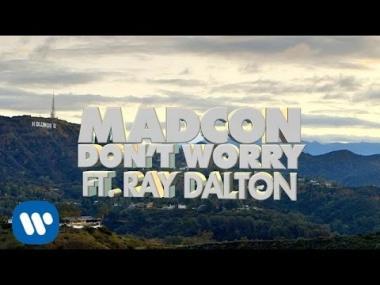 Madcon - Don't Worry Ft. Ray Dalton